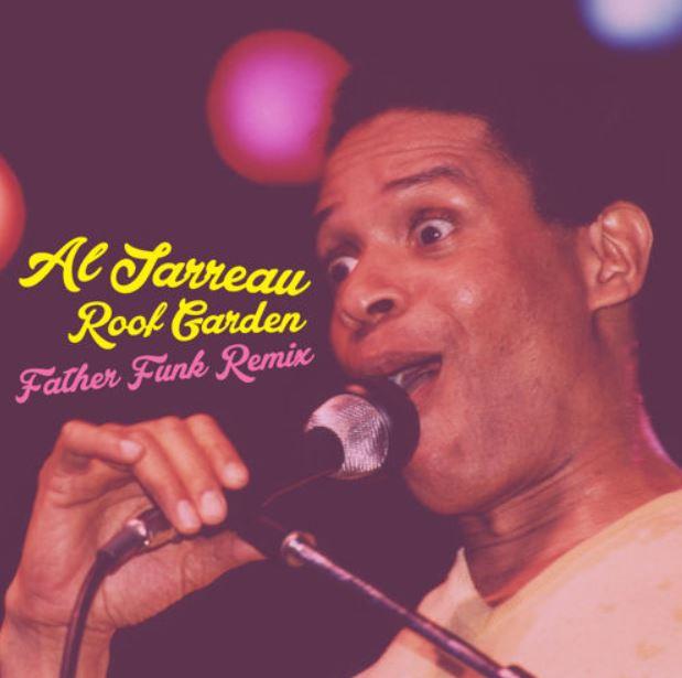 Al Jarreau - Roof Garden (Father Funk Remix)