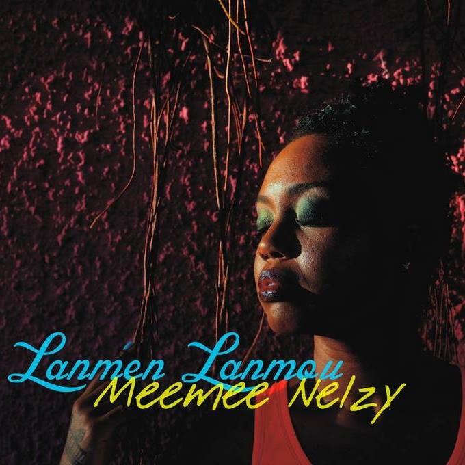 Meemee Nelzy - Lanmen Lanmou