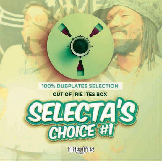 Selecta's Choice • 100percent Dubplates Selection • Mixtape [ Irie Ites 2015 ]