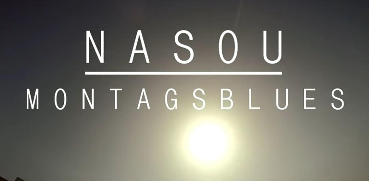 Nasou - Montagsblues