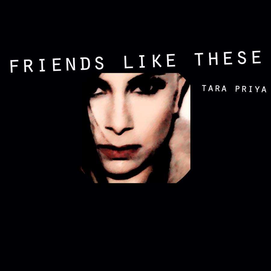 tara priya FRIENDS LIKE THESE
