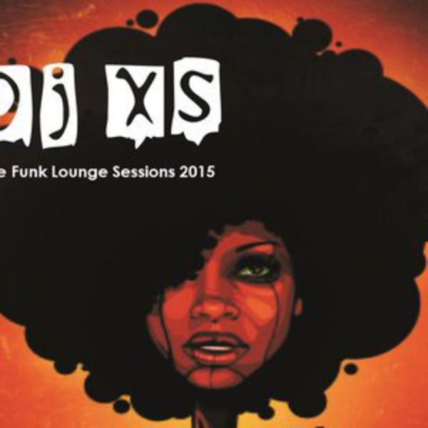 Dj XS Funk Lounge Sessions 2015