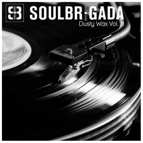 SoulBrigada pres. Dusty Wax Vol. 3