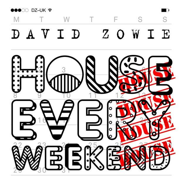 david-zowie-house-every-weekend