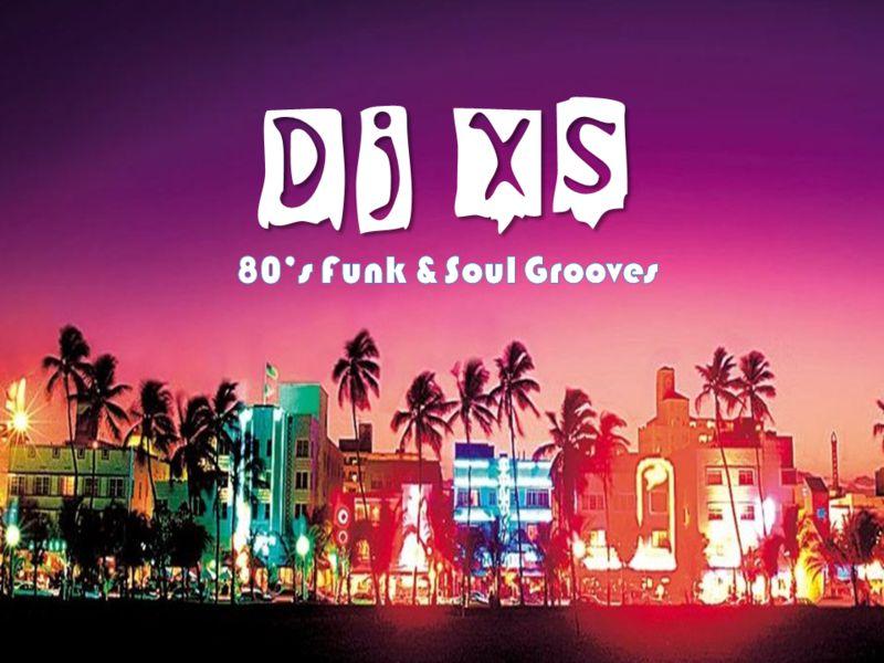Dj XS 80's Soul & Funk Grooves