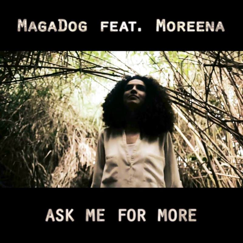 MagaDog feat. Moreena - Ask Me For More