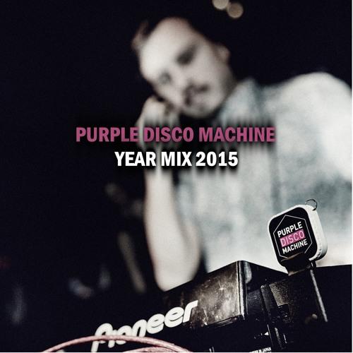 Purple Disco Machine - YEAR MIX 2015