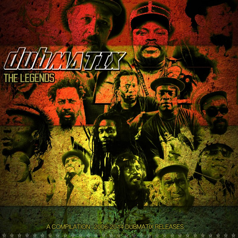 dubmatix The Legends A Compilation 2004​-​2014