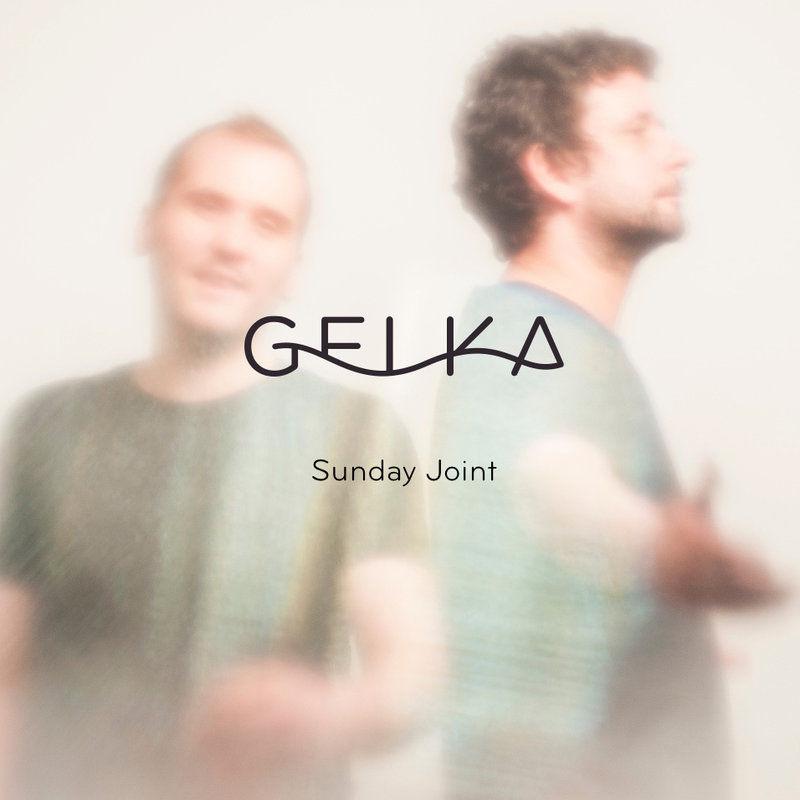 Gelka - Sunday Joint