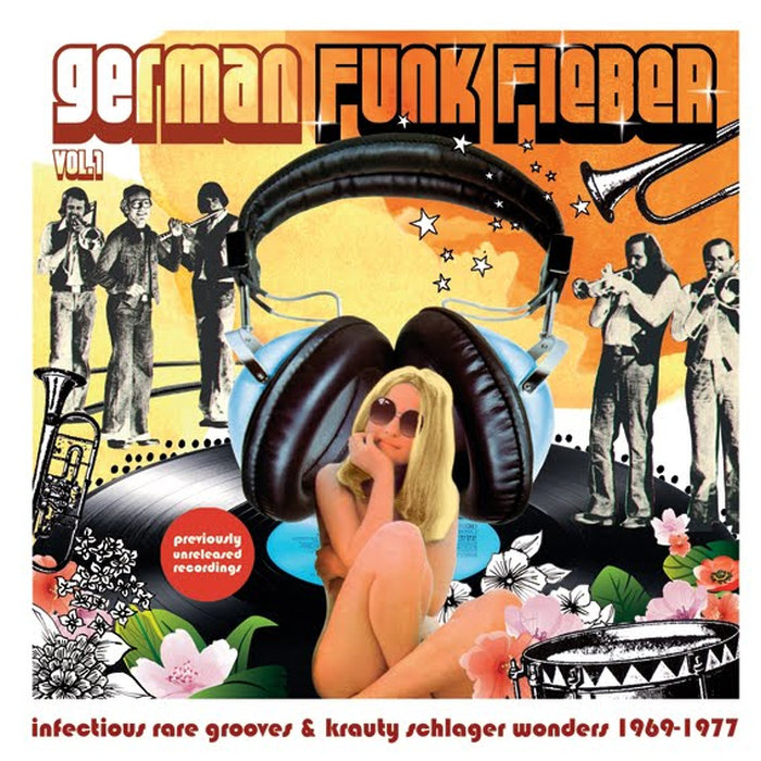 German Funk Fieber Vol. 1 - Infectious Rare Grooves & Krauty Schlager Wonders (1969​-​1977)