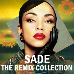 Das Sonntags-Mixtape: SADE - A Love Deluxe - A Remix Adventure