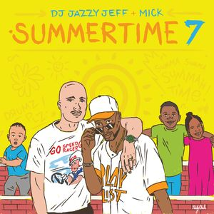 DJ Jazzy Jeff & MICK- Summertime Volume 7