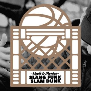 Happy Releaseday: Liquid & Maniac - Slang Funk Slam Dunk // + Tourdaten