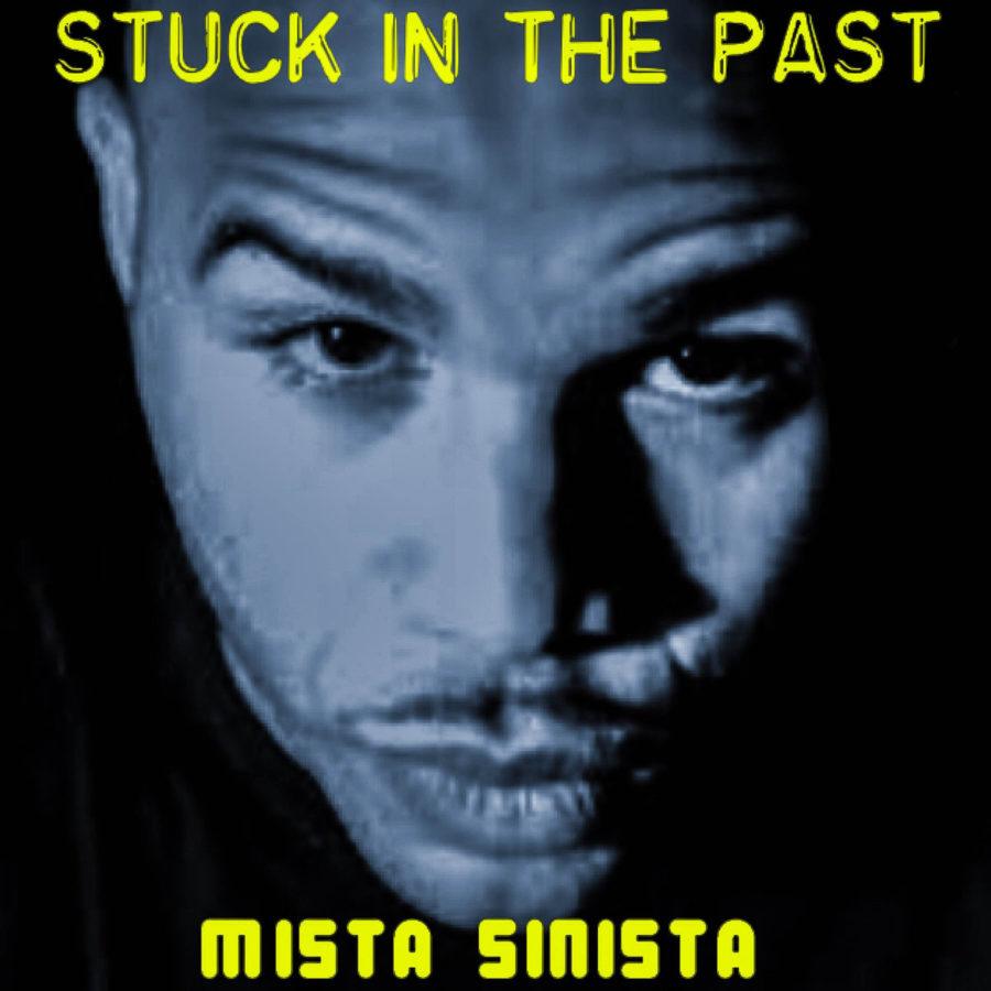 Mista Sinista – Stuck In The Past