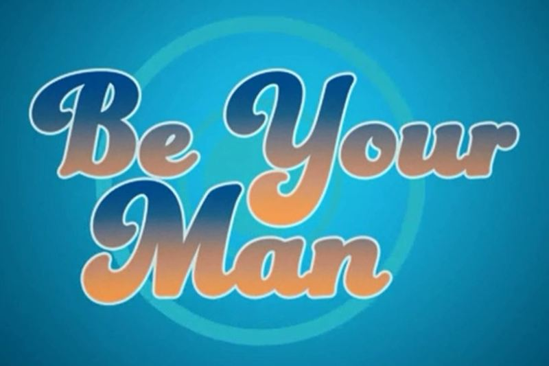 be your man