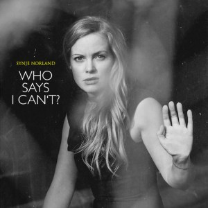 SYNJE NORLAND - Who Says I Can't? (official Video)