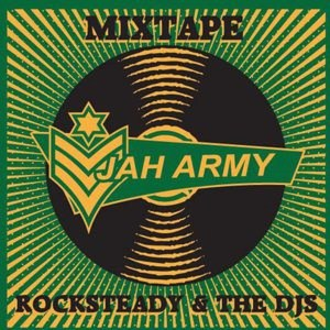 Rocksteady & the DJ's Mixtape by Jah Army Sound // free download