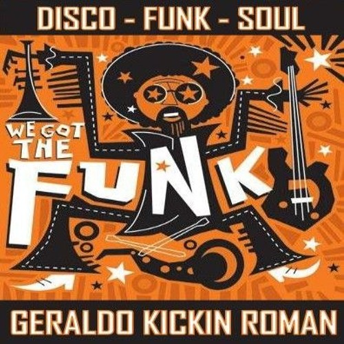 We Got The Funk by DJ Geraldo Roman // free mixtape