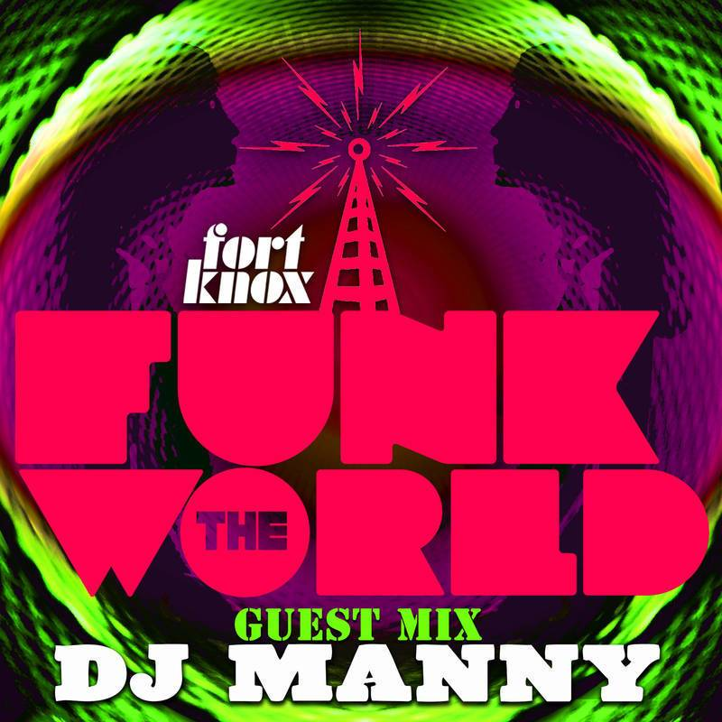 DJ Manny's FUNK THE WORLD #37 Mix // free download