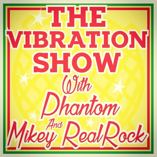 Million Vibes Soundsystem - The Vibration Show - Episode #7 - podcast