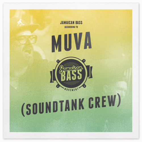 Jamaican Bass According to ... MUVA (Soundtank Crew) // FREE Mixtape