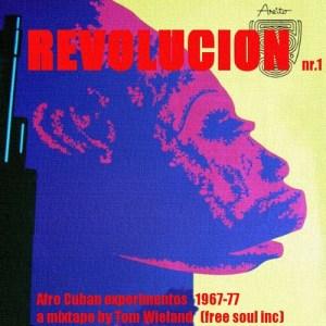 REVOLUCION Nr.1 // Afro Cuban Experimentos 1967-77 // a mixtape by Tom Wieland // free download