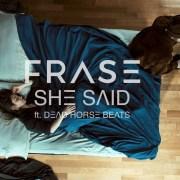 FRASE - SHE SAID ft. DEAD HORSE BEATS (Video) // + Tourdaten