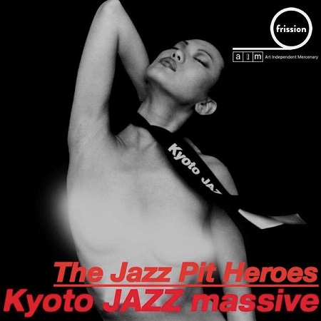 The Jazz Pit Heroes : Kyoto JAZZ massive (Mixtape)