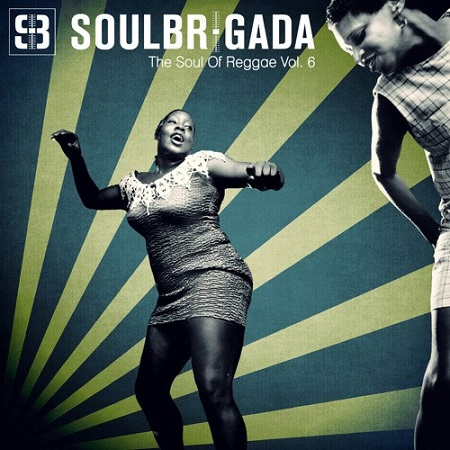 SoulBrigada pres. The Soul of Reggae Vol. 6 (free download)