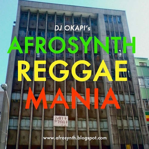 DJ Okapi's Afrosynth REGGAE MANIA Mixtape // free download