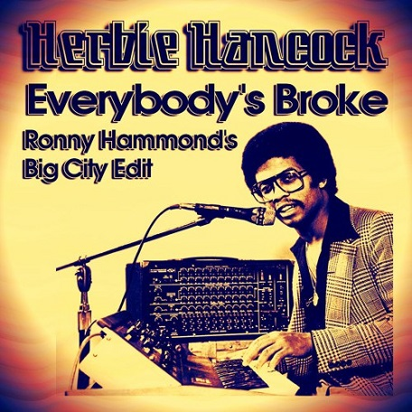 Herbie Hancock - Everybody's Broke (Ronny Hammond's Big City Edit) // free download