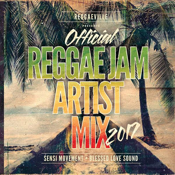 REGGAEVILLE x SENSI MOVEMENT x BLESSED LOVE PRESENT OFFICIAL REGGAE JAM ARTIST MIX 2017