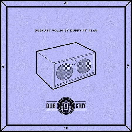 Dubcast Vol.10 ✖ mixed Duppy ft. Flav ✖ Free Download