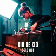 Happy Releaseday: KID BE KID - Sold Out - vocals, beatbox, piano simultaneous // full Album stream + Video