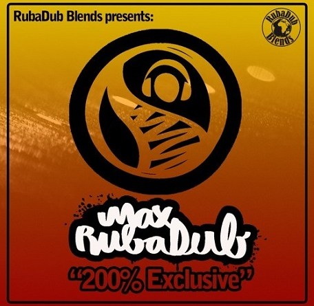 RubaDub Blends presents: 200% Exclusive Mixtape – *FREE DOWNLOAD*