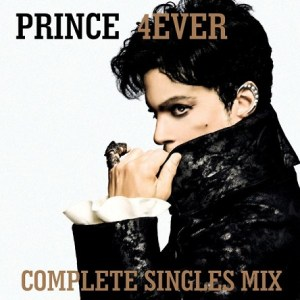 PRINCE 4ever - Complete Singles Mix