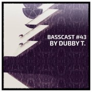 BASSCAST #43 by Dubby T. // free download