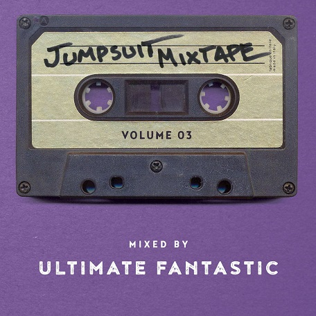 Jumpsuit Mixtape Vol. 3 // mixed by Ultimate Fantastic (Continuous Mix) // free download