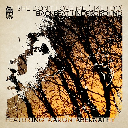 Backbeat Underground - She Don't Love Me (Like I Do) feat. Aaron Abernathy (Video)