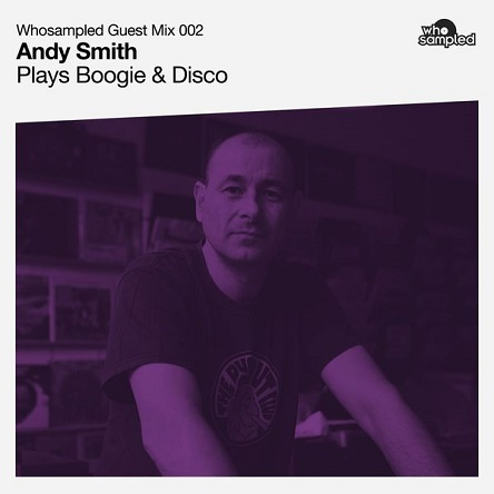 WhoSampled Guest Mix #002: Andy Smith (Portishead) plays Boogie & Disco