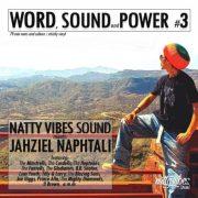 Word, Sound & Power #3: Natty Vibes Sound (GER) meets Jahziel Naphtali [Mixtape]