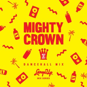Mighty Crown - Best of 2017 Dancehall Mix   free download