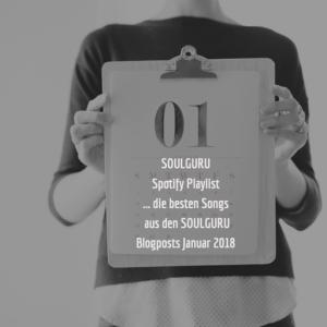 Die volle Ladung SOULFUL SOUNDS: die SOULGURU Spotify Playlist Januar 2018 mit 44 Songs und knapp 3 Stunden Spielzeit ist da!