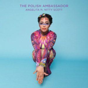 The Polish Ambassador – Angelita ft. Nitty Scott & Ryan Herr// free download