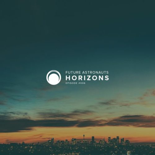 Future Astronauts Horizons Podcast Episode #006 // free download