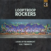 Looptroop Rockers - Loose After Midnight feat. Timbuktu (official Video) + Tourdaten
