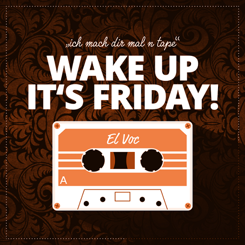 WAKE UP - IT'S FRIDAY!