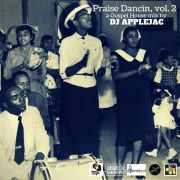 Praise Dancin, vol. 2 – a Gospel House Mix by DJ Applejac - free download