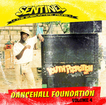 Sentinel Sound pres. Dancehall Foundation Vol 4 // free download