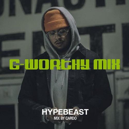 HYPEBEAST Mix: Cardo - G-Worthy Mix